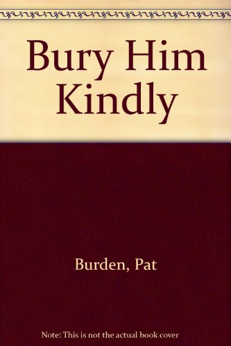 9780385422345: Bury Him Kindly