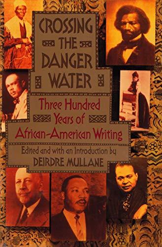 Crossing the Danger Water: Three Hundred Years: Deirdre Mullane