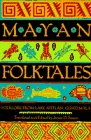 9780385422536: Mayan Folktales