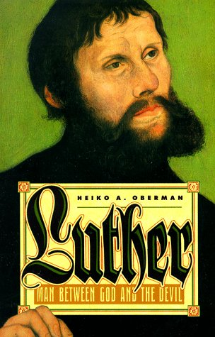 Luther: Man Between God and the Devil: Oberman, Heiko A.