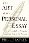 The Art of the Personal Essay: An Anthology from the Classical Era to the Present: Lopate, Phillip