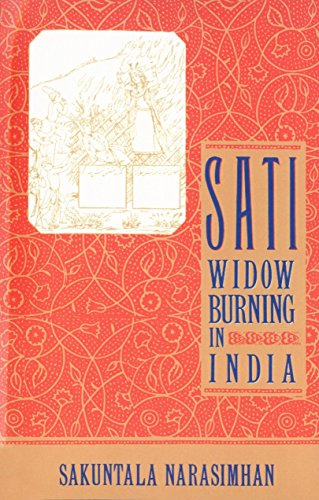 9780385423175: Sati - Widow Burning in India (Cambridge Studies in the History of)