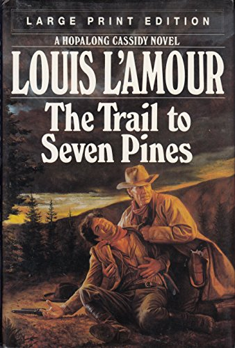 9780385423694: The Trail to Seven Pines: Large Print Editions (Bantam/Doubleday/delacorte Press Large Print Collection)