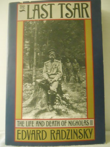 An analysis of the last tsar the life and death of nicholas ii a book by edvard radzinsky