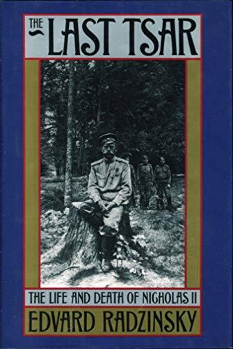 9780385423717: The Last Tsar: The Life and Death of Nicholas II