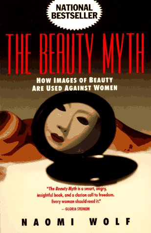 9780385423977: The Beauty Myth: How Images of Beauty Are Used Against Women