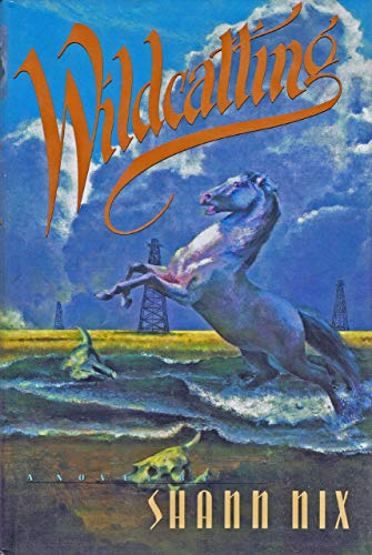 9780385424110: Wildcatting: A Novel