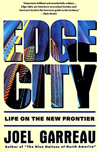 Edge City: Life on the New Frontier (Anchor Books): Garreau, Joel