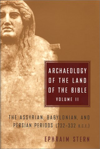 Archaeology of the Land of the Bible,: Ephraim Stern