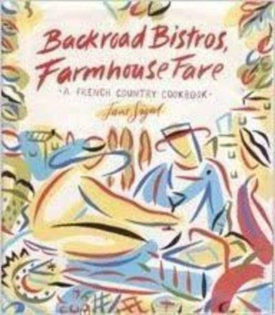 9780385424547: Backroad Bistros, Farmhouse Fare: A French Country Cookbook