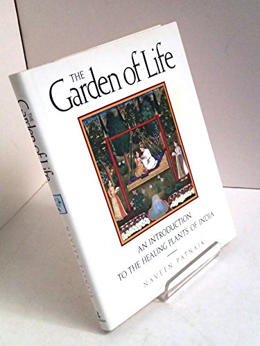 9780385424691: The Garden of Life: An Introduction to the Healing Plants of India