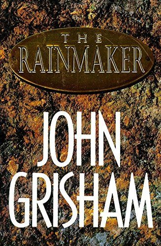 The Rainmaker: JOHN GRISHAM