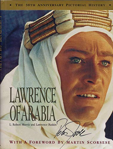Lawrence of Arabia. The 30th Anniversary Pictorial: Morris, L. Robert