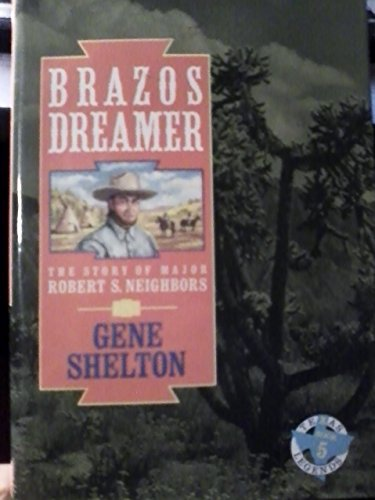 Brazos Dreamer : The Story of Major: Gene Shelton