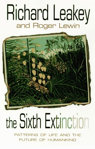 9780385424974: The Sixth Extinction: Patterns of Life and the Future of Humankind