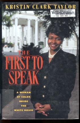 The First to Speak: A Woman of Color Inside the White House: Taylor, Kristin Clark
