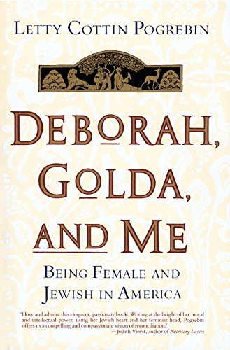 Deborah, Golda, and Me: Being Female and Jewish in America: Pogrebin, Letty