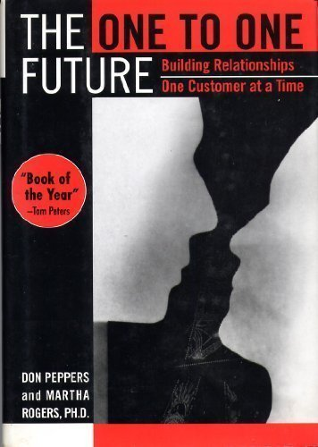 9780385425285: The One to One Future: Building Relationships One Customer at a Time