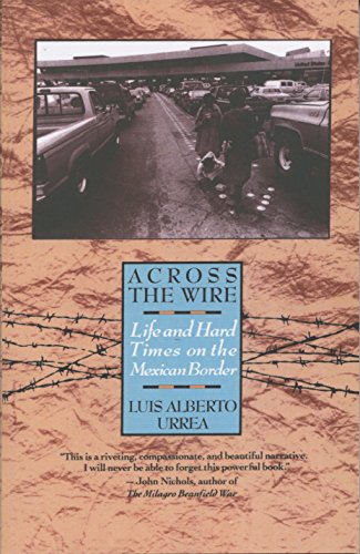 9780385425308: Across the Wire: Life and Hard Times on the Mexican Border