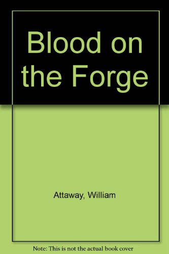 blood on the forge by william View notes - blood on the forge critical review from afro 100 at university of illinois, urbana champaign dr ronald bailey afro 100 29 march 2016 critical review: william attaways blood on the.