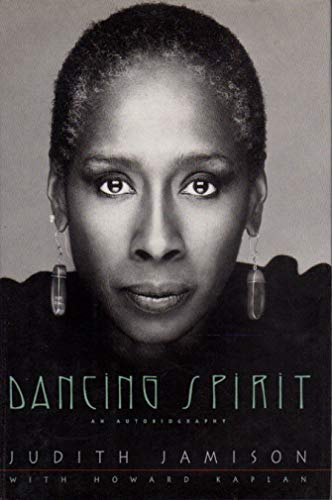 Dancing Spirit: An Autobiography: Judith Jamison With