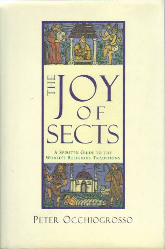 9780385425643: The Joy of Sects: A Spirited Guide to the World's Religious Traditions