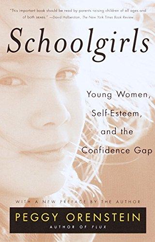 9780385425766: Schoolgirls: Young Women, Self Esteem, and the Confidence Gap