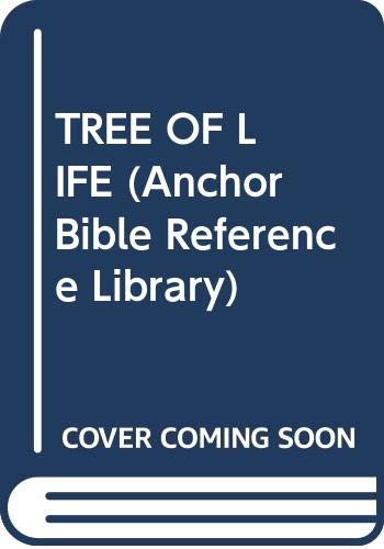 9780385425919: The Tree of Life: An Exploration of Biblical Wisdom Literature (Anchor Bible Reference Library)