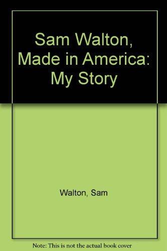 9780385426169: Sam Walton, Made in America: My story