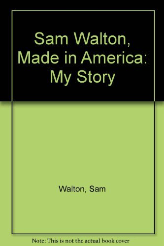 9780385426169: Sam Walton, Made in America: My story