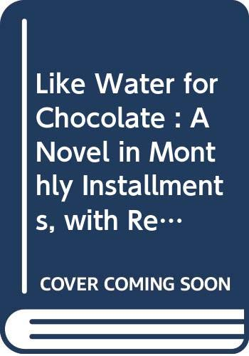 Like Water for Chocolate : A Novel: Esquivel, Laura