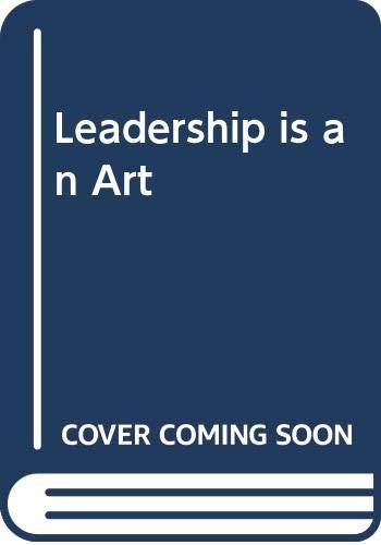 9780385427388: Leadership is an Art