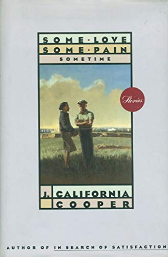 Some Love, Some Pain, Sometime: Cooper, J. California