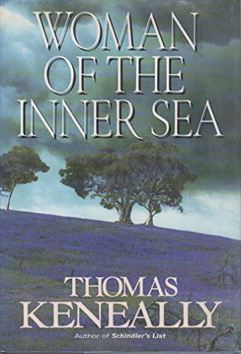 WOMAN OF THE INNER SEA: Keneally, Thomas.