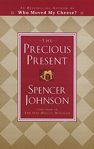The Precious Present: Spencer Johnson M.D.