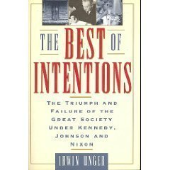 The Best of Intentions: The Triumphs and: Unger, Irwin