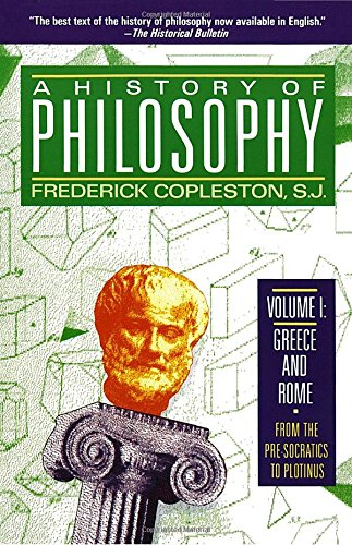 9780385468435: A History of Philosophy, Vol. 1: Greece and Rome From the Pre-Socratics to Plotinus