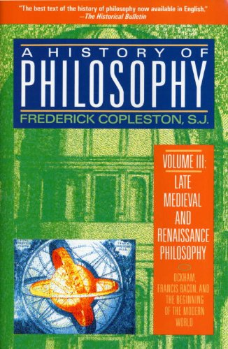History of Philosophy, Volume 3: Vol 3: Copleston, Frederick C.