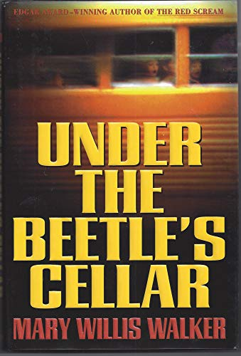 Under the Beetle's Cellar: Walker, Mary Willis