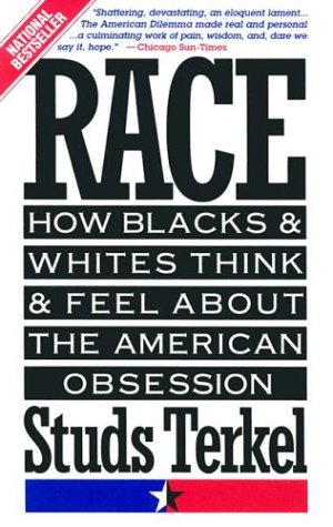 9780385468893: Race: How Blacks and Whites Think and Feel About the American Obsession