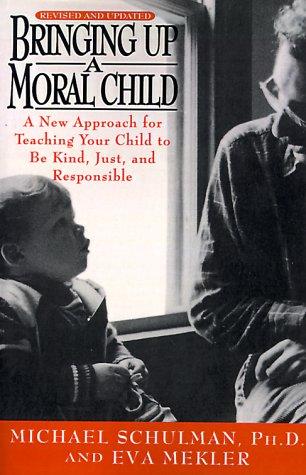9780385469890: Bringing Up a Moral Child