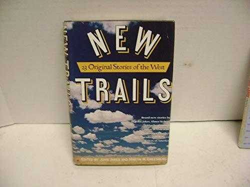 NEW TRAILS: TWENTY-THREE ORIGINAL STORIES OF THE: Jakes, John and