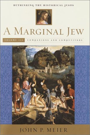 9780385469937: A Marginal Jew, Volume Three: Rethinking the Historical Jesus (Marginal Jew; Rethinking the Historical Jesus)