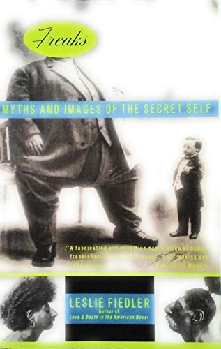 9780385470131: Freaks: Myths and Images of the Secret Self