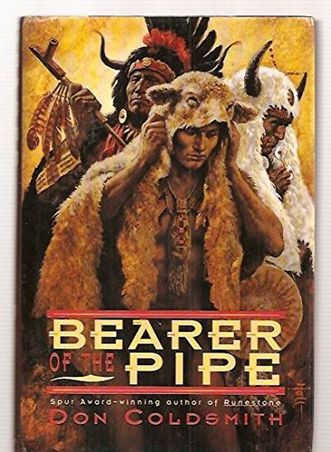 9780385470308: Bearer of the Pipe (Spanish Bit Saga of the Plains Indians)