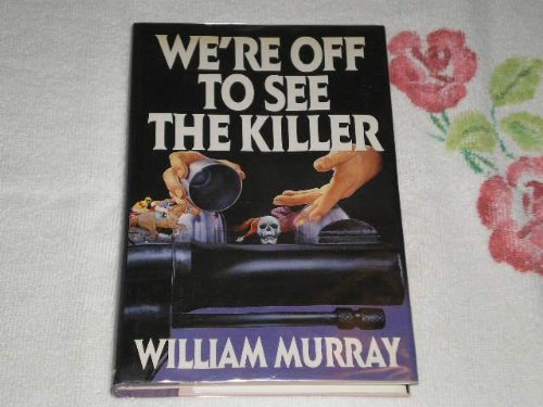 9780385470353: We're Off to See the Killer