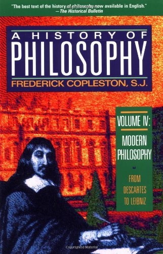 9780385470414: Modern Philosophy: From Descartes to Leibnitz (A History of Philosophy, Vol. 4)