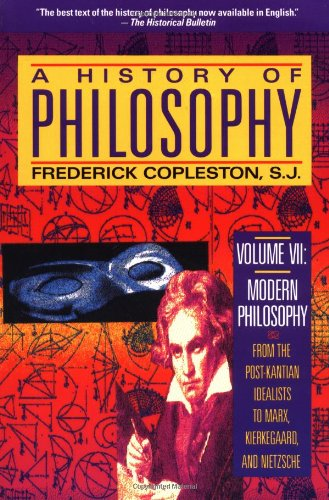 A History of Philosophy, Vol. 7: Modern: Copleston, Frederick