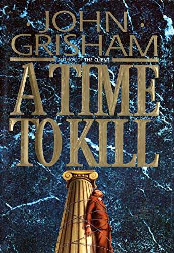 A Time to Kill [Hardcover]