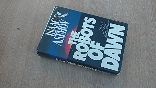 9780385470865: The Robots of Dawn ( BCE)